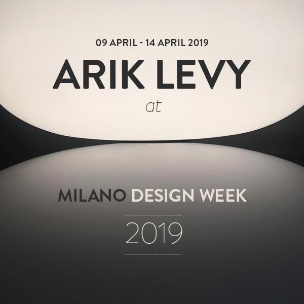 ARIK LEVY - SALONE INTERNAZIONALE DEL MOBILE 2019